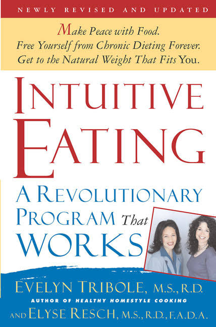 Intuitive Eating- A Revolutionary Program That Works